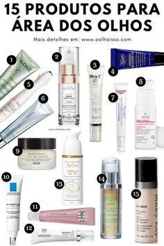 15 produtos para hidratar a área dos olhos. como acabar com olheiras. dicas para rugas. como diminuir rugas.