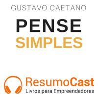 075 Pense Simples de ResumoCast na SoundCloud