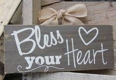 Bless your Heart Hand Painted Upcycled Sign  by SweetSouthernSavvy, $14.00