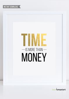 Poster Quote Wall Art, Time is more than money, Gold Poster Quotes, Gold Poster Sayings, Instant Download Printable Art, Black and Gold, Art