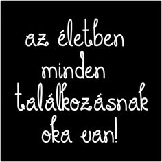 Jah csak tudnánk az okot. Jokes Quotes, Wise Quotes, Memes, Motivational Quotes, Funny Quotes, Inspirational Quotes, Dont Break My Heart, Powerful Words, In My Feelings