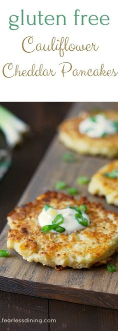These gluten free cauliflower cheddar pancakes are a delicious appetizer or vegetarian meal. Riced cauliflower makes these so easy to make. Top with sour cream. Recipe at http://www.fearlessdining.com via /fearlessdining/