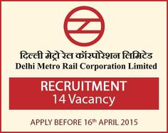 DMRC Recruitment -14 Vacancy | Apply before 16th April 2015