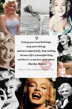 """""""So keep your head held high, keep your chin up, and most importantly, keep smiling because life is a beautiful thing and there's so much to smile about. Divas, Keep Your Chin Up, Marilyn Monroe Quotes, Just Dream, Norma Jeane, True Beauty, My Idol, Celebs, Actresses"""