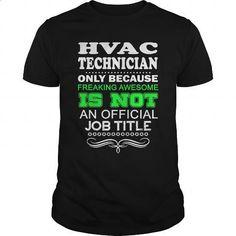 HVAC TECHNICIAN-FREAKIN - #black shirts #mens sweatshirts. PURCHASE NOW => https://www.sunfrog.com/LifeStyle/HVAC-TECHNICIAN-FREAKIN-139401972-Black-Guys.html?60505