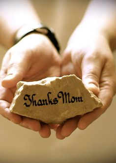 """Thanks Mom"" You are my rock! #mothersday #mom"