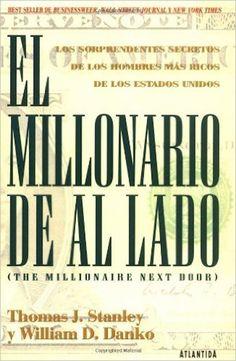 """""""El Millonario de al lado"""" Thomas J. Stanley y William D. Danko — Euge Oller"""