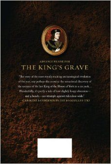 The King's Grave: The Discovery of Richard III's Lost Burial Place and the Clues It Holds: Philippa Langley, Michael Jones: 9781250044105: A...