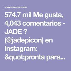 22ce17c94 574.7 mil Me gusta, 4,043 comentarios - JADE 🌪 (@jadepicon) en Instagram