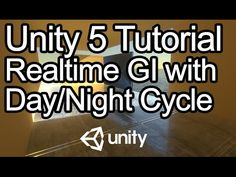 Unity 5 Tutorial - Realtime Global Illumination, Day/Night Cycle, Reflection Probes - YouTube
