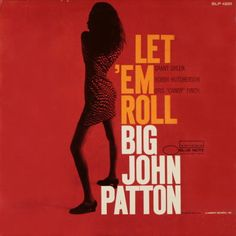 Blue Note - Big John Patton - Let Em Roll - Big Framed Collector Print Lp Cover, Vinyl Cover, Cover Art, Cool Album Covers, Music Covers, Easy Listening, Bobby Hutcherson, Blue Note Jazz, Francis Wolff
