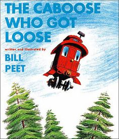 The Caboose Who Got Loose / Bill Peet. My son has had this story memorized since he was two and a half years old. Love it!