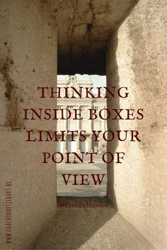 Thinking inside boxes limits your point of view...