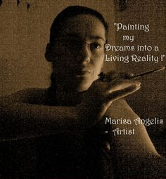 "Marisa Angelis - ""Painting My Dreams Into A Living Reality"" 2009  - Australian Visual Artist Painter Designer Writer Poet Philanthropist Humanitarian Promoter > video @ http://www.youtube.com/user/MarisaAngelisArt/videos  © MarisaAngelis - www.marisaangelis.com"