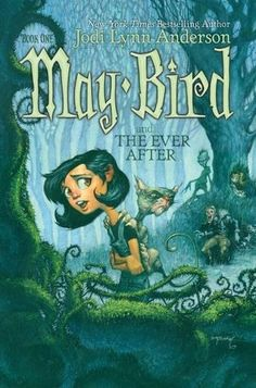 May Bird and the Ever After by Jodi Lynn Anderson