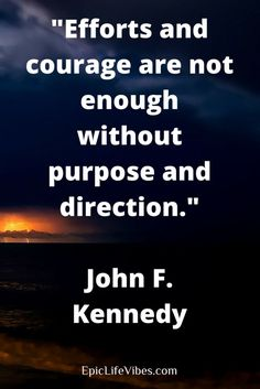 Inspirational Success Quotes from John F. Kennedy.  Need some motivation for your own success story? Check out this post on JFK and his timeless wisdom.  If you think money, fame, and power is success, think again. JFK would insist that inward success takes place before outward success. Cultivate mindfulness, peace, and purpose and your personal success will be the natural outcome.