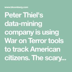 Peter Thiel's data-mining company is using War on Terror tools to track American citizens. The scary thing? Palantir is desperate for new customers.