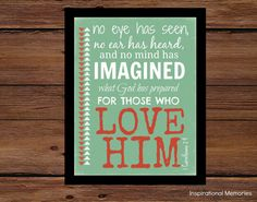Framed Bible Verse Print 1 Corinthians 2:9 No eye has seen, no ear has heard and no mind has imagined what God has prepared for those who love Him. by inspirationalmemory #inspirationalmemories #framedbibleverse #love