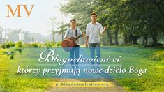 """Christian Song """"Blessed Are Those Who Accept God's New Work"""" Praise Songs, Worship Songs, Praise And Worship, Christian Music Videos, Christian Movies, Blessed Are Those, Devotional Songs, True Faith, Believe In God"""