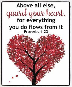 """Above all else guard your heart, for everything you do flows from it ""  #godslove #live #heart #myheart #guardyourheart #instagood #instagram #Jesus #love #bibel #bible #proverbs #goodmorning #peace #faith #trust #hope #woman #girls #lady #children #world #men #man #beauty"