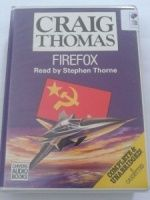 Firefox written by Craig Thomas performed by Stephen Thorne on Cassette (Unabridged)