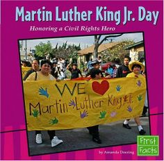 Doering, A. (2006). Martin Luther King Jr. Day: Honoring a civil rights hero. Mankato, MN: Capstone Press. Call# J 323 D