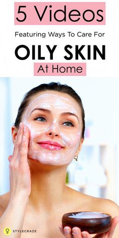 5 Videos Featuring Ways To Care For Oily Skin At Home #FaceMaskForSpots Oily Skin Care, Skin Care Regimen, Skin Care Tips, Skin Tips, Dry Skin, Organic Skin Care, Glowing Skin, Good Skin, Healthy Skin