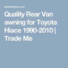 Quality Rear Van awning for Toyota Hiace 1990-2010 | Trade Me