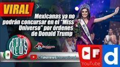 """Mexicanas ya no podrán concursar en el """"Miss Universo"""" por órdenes de Do..."""