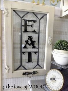 4 the love of wood: KITCHEN EAT SIGNS-painted glass/ vintage window