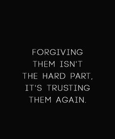 Inspirational Quotes about Strength : QUOTATION - Image : As the quote says - Description I am quick at forgiving. But I feel no need to trust them again. And that is what hurts. Betrayal Quotes, Forgiveness Quotes, Wisdom Quotes, Life Quotes, Quotes Quotes, 2015 Quotes, Pain Quotes, Crush Quotes, Bad Marriage Quotes