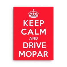 Keep Calm and Drive Mopar - Modern Rodder - Canvas Print