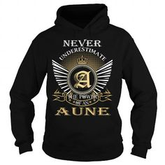 I Love Never Underestimate The Power of an AUNE - Last Name, Surname T-Shirt Shirts & Tees