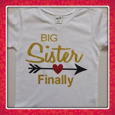 A personal favorite from my Etsy shop https://www.etsy.com/listing/521639399/big-sister-shirt-sister-shirt-with-heart