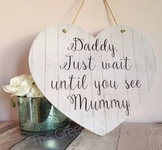 Daddy Here Comes Mummy Wooden Plaque Heart by TheGreenDovecote