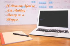 These are the top 10 reasons why bloggers not making money