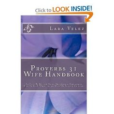 Proverbs 31 Wife Handbook (Volume 1)  The wife in Proverbs 31 is the example of what God wants y0u  to be as a woman.  She is a very busy and is great at multitasking.  She is strong, laughs at days to come, is not anxious and is free of worry.   She is strong and ready for what lies ahead of her.