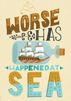 "This unframed print is reproduced from the digital illustration of mine, ""Worse Has Happened at Sea"" by me, Steph Baxter of The Happy Pencil. I've always loved this phrase, and it's always helped me to stay positive. Type Illustration, Illustrations, Typography Letters, Typography Design, Handwritten Typography, Branding, Sea Art, Hand Type, Say Hello"