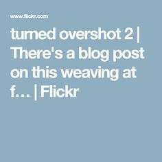 turned overshot 2 | There's a blog post on this weaving at f… | Flickr