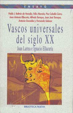 Vascos universales del siglo XX : Juan Larrea e Ignacio Ellacuría, 2005 http://absysnetweb.bbtk.ull.es/cgi-bin/abnetopac01?TITN=529229
