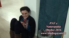 PNF e Naturopatia Ottobre 2016 – Studio Gayatri Monza   Brevi Memorie video e fotografiche delle prime due lezioni del mese di Ottobre. Visita il sito di natyan http://www.studiogayatri.it