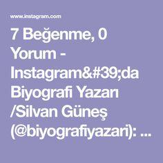 """7 Beğenme, 0 Yorum - Instagram'da Biyografi Yazarı /Silvan Güneş (@biyografiyazari): """"""""Biyografi yazarı"""" olmam konusunda beni etkileyen önemli bir köşe yazısıdır bu Sevgili Doğan…"""""""