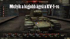 World Of Tanks: Melyik a legjobb ágyú a KV-1-re