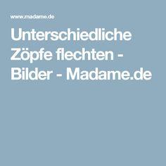 Unterschiedliche Zöpfe flechten - Bilder - Madame.de