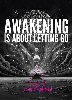 Awakening •~• is about letting go