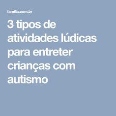 3 tipos de atividades lúdicas para entreter crianças com autismo