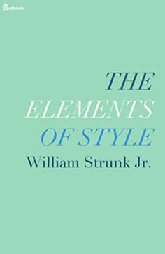 The Elements of Style (Annotated) by [William Strunk Jr.]