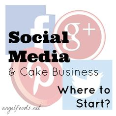 Social Media and Cake Business: Where to Start | With a cake business and all the social media platforms, it can seem confusing. Facebook, Twitter, Instagram, Pinterest, YouTube, Google+, Periscope, Snapchat... And whatever the latest thing out is. | http://angelfoods.net/social-media-and-cake-business-where-to-start/