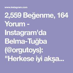 """2,559 Beğenme, 164 Yorum - Instagram'da Belma-Tuğba (@orgutoys): """"Herkese iyi akşamlar ☺️ . Artik bana sürekli kulak tarifinin sorulmasından bıktım 🙈 tarifin…"""" Instagram"""