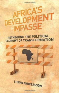 Africa's Development Impasse: Rethinking the Political Economy of Transformation by Andreasson, Stefan 2010: Amazon.co.uk: Stefan Andreasson...